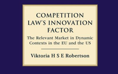 Interview of Viktoria H. S. E. Robertson on her book: 'Competition Law's Innovation Factor: The Relevant Market in Dynamic Contexts in the EU and the US' (Hart Publishing 2020)